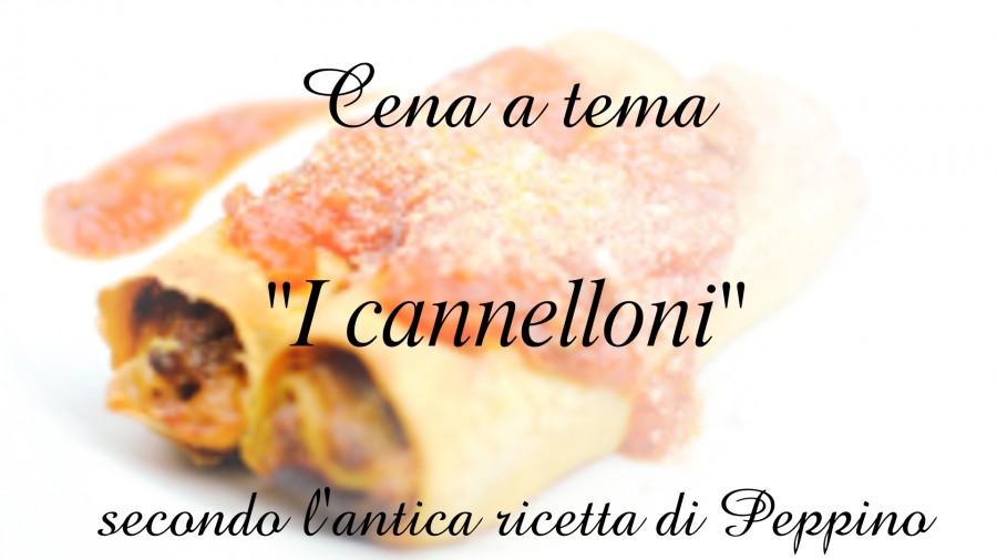 Cena: I Cannelloni secondo l'antica ricetta di Peppino